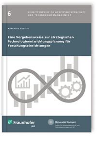 Buch: Eine Vorgehensweise zur strategischen Technologieentwicklungsplanung für Forschungseinrichtungen