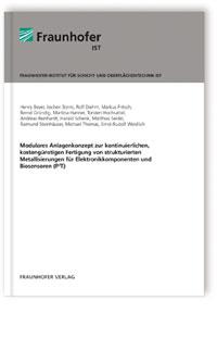 Buch: Modulares Anlagenkonzept zur kontinuierlichen, kostengünstigen Fertigung von strukturierten Metallisierungen für Elektronikkomponenten und Biosensoren (P3T)