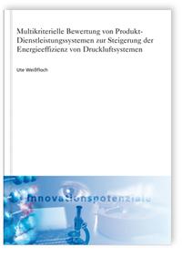 Buch: Multikriterielle Bewertung von Produkt-Dienstleistungssystemen zur Steigerung der Energieeffizienz von Druckluftsystemen
