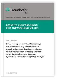 Buch: Entwicklung eines DNA-Mikroarrays zur Identifizierung und Resistenzcharakterisierung Sepsis-assoziierter humanpathogener Mikroorganismen unter Anwendung der Receiver Operating Characteristic (ROC)-Analyse