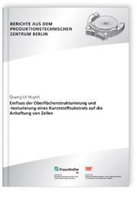 Buch: Einfluss der Oberflächenstrukturierung und -texturierung eines Kunststoffsubstrats auf die Anhaftung von Zellen