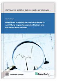 Buch: Modell zur integrierten Liquiditätsbedarfsermittlung in produzierenden kleinen und mittleren Unternehmen
