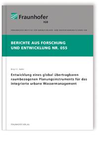 Buch: Entwicklung eines global übertragbaren raumbezogenen Planungsinstruments für das integrierte urbane Wassermanagement