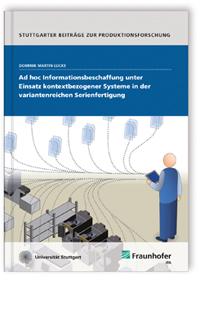 Buch: Ad hoc Informationsbeschaffung unter Einsatz kontextbezogener Systeme in der variantenreichen Serienfertigung