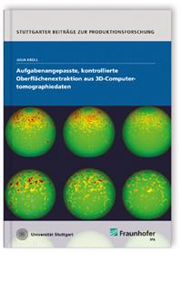 Buch: Aufgabenangepasste, kontrollierte Oberflächenextraktion aus 3D-Computertomographiedaten