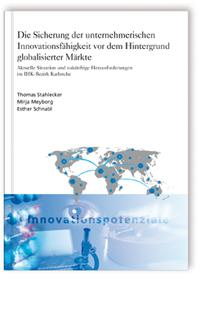 Buch: Die Sicherung der unternehmerischen Innovationsfähigkeit vor dem Hintergrund globalisierter Märkte