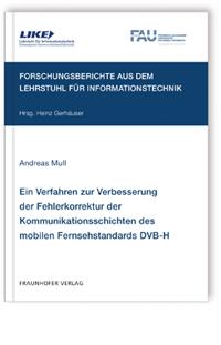Buch: Ein Verfahren zur Verbesserung der Fehlerkorrektur der Kommunikationsschichten des mobilen Fernsehstandards DVB-H