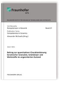 Buch: Beitrag zur quantitativen Charakterisierung keramischer Granulate, Grünkörper und Werkstoffe im angesinterten Zustand