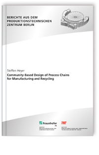 Buch: Community-Based Design of Process Chains for Manufacturing and Recycling