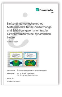 Buch: Ein kontinuumsmechanisches Materialmodell für das Verformungs- und Schädigungsverhalten textiler Gewebestrukturen bei dynamischen Lasten