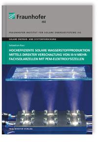 Buch: Hocheffiziente solare Wasserstoffproduktion mittels direkter Verschaltung von III-V-Mehrfachsolarzellen mit PEM-Elektrolysezellen
