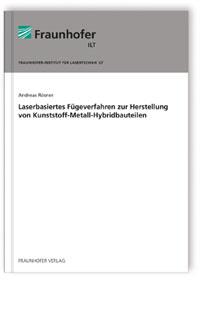 Buch: Laserbasiertes Fügeverfahren zur Herstellung von Kunststoff-Metall-Hybridbauteilen