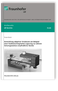 Buch: Entwicklung adaptiver Strukturen am Beispiel einer funktionsintegrierten Lagerung zur aktiven Schwingisolation empfindlicher Geräte