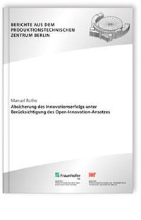 Buch: Absicherung des Innovationserfolgs unter Berücksichtigung des Open-Innovation-Ansatzes