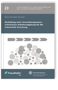 Buch: Gestaltung einer Innovationsprozess-orientierten Arbeitsumgebung für die industrielle Forschung