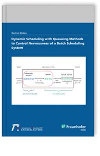 Buch: Dynamic Scheduling with Queueing Methods to Control Nervousness of a Batch Scheduling System