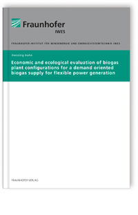 Buch: Economic and ecological evaluation of biogas plant configurations for a demand oriented biogas supply for flexible power generation