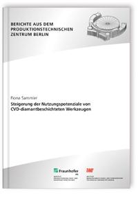 Buch: Steigerung der Nutzungspotenziale von CVD-diamantbeschichteten Werkzeugen