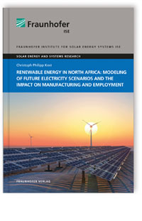 Buch: Renewable energy in North Africa: Modeling of future electricity scenarios and the impact on manufacturing and employment