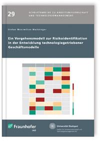 Buch: Ein Vorgehensmodell zur Risikoidentifikation in der Entwicklung technologiegetriebener Geschäftsmodelle