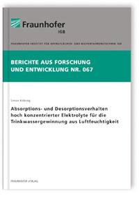 Buch: Absorptions- und Desorptionsverhalten hoch konzentrierter Elektrolyte für die Trinkwassergewinnung aus Luftfeuchtigkeit