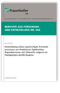 Buch: Entwicklung eines zweistufigen Freilandprozesses zur Produktion lipidreicher Algenbiomasse mit Chlorella vulgaris im Flachplatten-Airlift-Reaktor