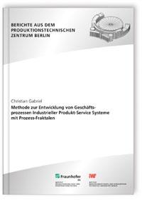 Buch: Methode zur Entwicklung von Geschäftsprozessen Industrieller Produkt-Service Systeme mit Prozess-Fraktalen
