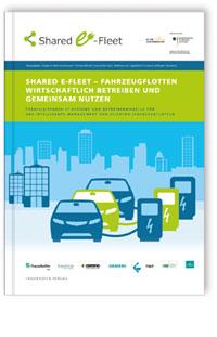 Buch: Shared E-Fleet - Fahrzeugflotten wirtschaftlich betreiben und gemeinsam nutzen