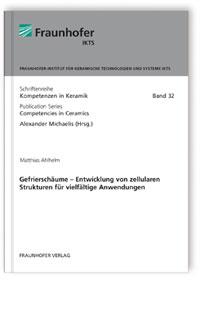 Buch: Gefrierschäume - Entwicklung von zellularen Strukturen für vielfältige Anwendungen