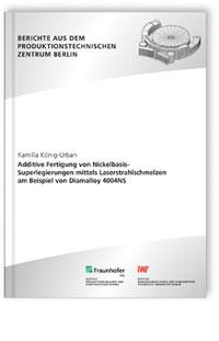 Buch: Additive Fertigung von Nickelbasis-Superlegierungen mittels Laserstrahlschmelzen am Beispiel von Diamalloy 4004NS