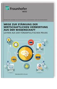Buch: Wege zur Stärkung der wirtschaftlichen Verwertung aus der Wissenschaft