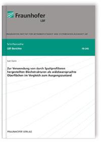 Buch: Zur Verwendung von durch Spaltprofilieren hergestellten Blechstrukturen als wälzbeanspruchte Oberflächen im Vergleich zum Ausgangszustand