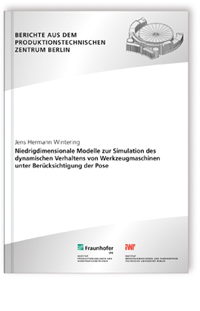 Buch: Niedrigdimensionale Modelle zur Simulation des dynamischen Verhaltens von Werkzeugmaschinen unter Berücksichtigung der Pose