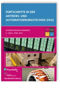 Buch: Fortschritte in der Antriebs- und Automatisierungstechnik (FAA)
