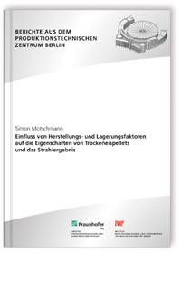 Buch: Einfluss von Herstellungs- und Lagerungsfaktoren auf die Eigenschaften von Trockeneispellets und das Strahlergebnis