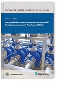 Buch: Energieeffizienter Betrieb von Kühlschmierstoff-Reinigungsanlagen mit Anschwemmfiltern