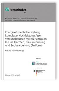 Buch: Energieeffiziente Herstellung komplexer Hochleistungsfaserverbundbauteile mittels Pultrusion, In-Line Flechten, Blasumformung und Endbearbeitung (PulForm)
