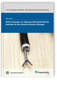 Buch: Untersuchungen zur Eignung mikrohydraulischer Antriebe für die minimal invasive Chirurgie