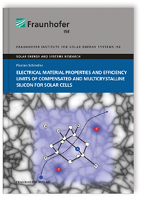 Buch: Electrical Material Properties and Efficiency Limits of Compensated and Multicrystalline Silicon for Solar Cells