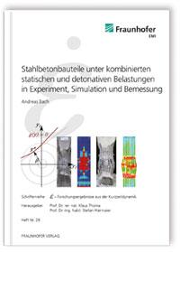 Buch: Stahlbetonbauteile unter kombinierten statischen und detonativen Belastungen in Experiment, Simulation und Bemessung