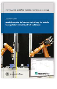 Buch: Modellbasierte Softwareentwicklung für mobile Manipulatoren im industriellen Einsatz