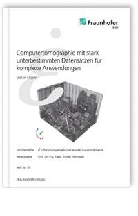 Buch: Computertomographie mit stark unterbestimmten Datensätzen für komplexe Anwendungen