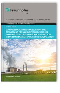 Buch: Sektorübergreifende Modellierung und Optimierung eines zukünftigen deutschen Energiesystems unter Berücksichtigung von Energieeffizienzmaßnahmen im Gebäudesektor