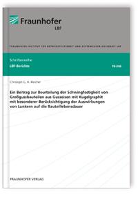 Buch: Ein Beitrag zur Beurteilung der Schwingfestigkeit von Großgussbauteilen aus Gusseisen mit Kugelgraphit mit besonderer Berücksichtigung der Auswirkungen von Lunkern auf die Bauteillebensdauer