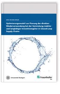 Buch: Optimierungsmodell zur Planung der direkten Wiederverwendung bei der Vermietung mobiler und langlebiger Investitionsgüter in Closed-Loop Supply Chains