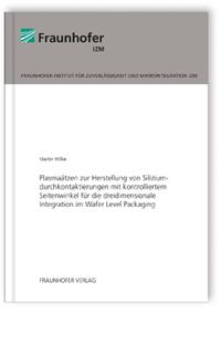 Buch: Plasmaätzen zur Herstellung von Siliziumdurchkontaktierungen mit kontrolliertem Seitenwinkel für die dreidimensionale Integration im Wafer Level Packaging