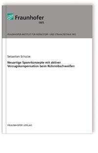 Buch: Neuartige Spannkonzepte mit aktiver Verzugskompensation beim Rührreibschweißen