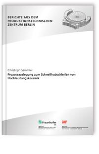 Buch: Prozessauslegung zum Schnellhubschleifen von Hochleistungskeramik