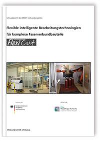 Buch: Flexible intelligente Bearbeitungstechnologien für komplexe Faserverbundbauteile