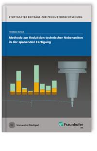 Buch: Methode zur Reduktion technischer Nebenzeiten in der spanenden Fertigung